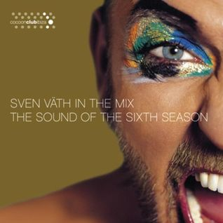 Sven Väth - In The Mix - The Sound Of The Sixth Season (Life)