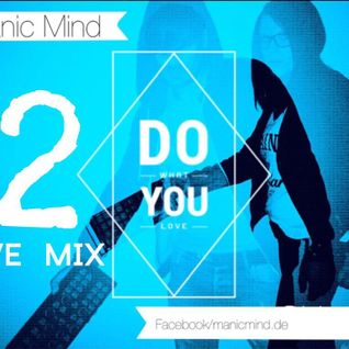 Manic Mind to What you Love live is a Turntable Mix