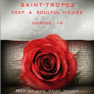 SAINT TROPEZ DEEP & SOULFUL HOUSE Episode 16. Mixed by Dj NIKO SAINT TROPEZ