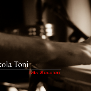 Nikola Toni -  Mix session - Retropective