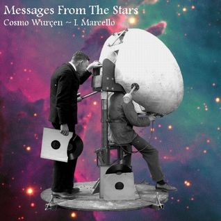 Cosmo Wurçen & I. Marcello - Messages From The Stars