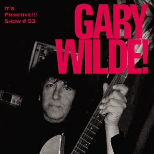 IT'S PRIMITIVE!!! With Gary Wilde Original Airdate 12/6/2015 for Radio Momento60