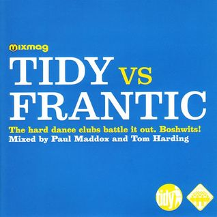 Paul Maddox & Tom Harding - Tidy Vs Frantic (2003)