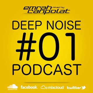 Emrah Canpolat - Deep Noise Podcast Episode 15102012