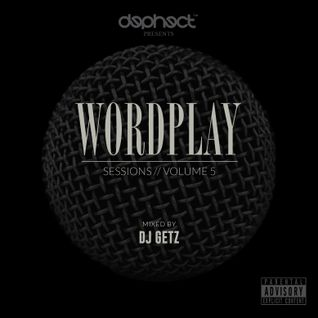 Dephect presents Wordplay Sessions Vol.5 mixed by DJ Getz