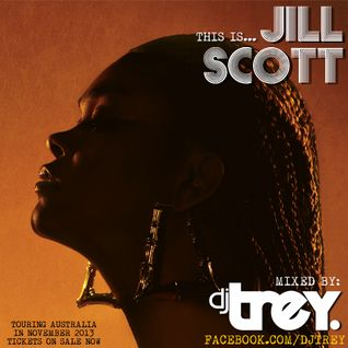 This Is... Jill Scott - Mixed By Dj Trey