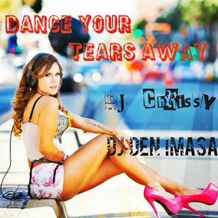 Dance Your Tears Away