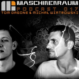 Maschinenraum Podcast 017 - Tom Dagone & Michal Wiatrowski