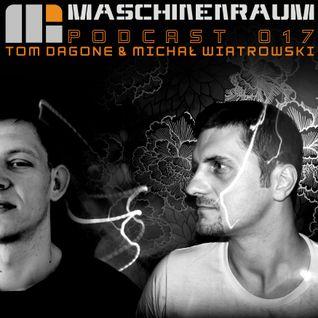 Maschinenraum Podcast 017 - Tom Dagone & Michal Wiatrowski