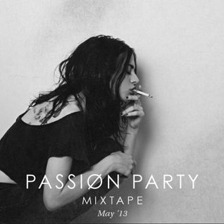 PASSIØN PARTY MIXTAPE: May 2Ø13