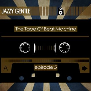 The Tape (Episode 5: JAZZY GENTLE)