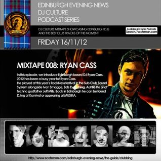 Scotsman DJ Culture Podcast Series Presents Ryan Cass :: Mixtape 008