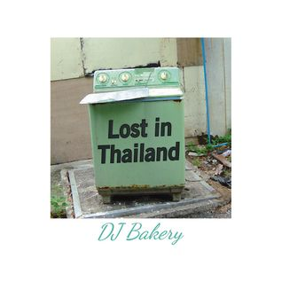 "DJ BAKERY ""Lost in Thailand"""
