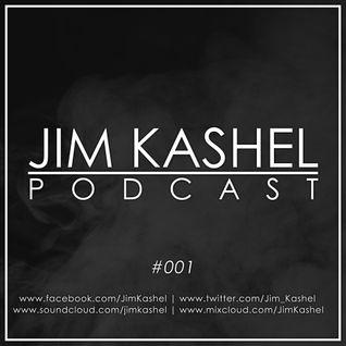 Jim Kashel Podcast #001