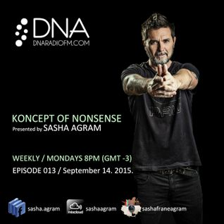 KONCEPT OF NONSENSE presented by SASHA AGRAM - EPISODE 013