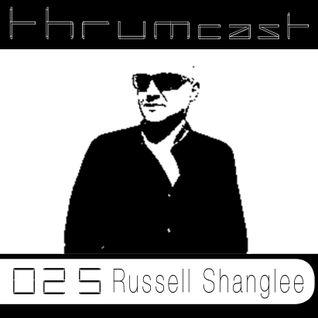 Thrumcast 025 - Russell Shanglee