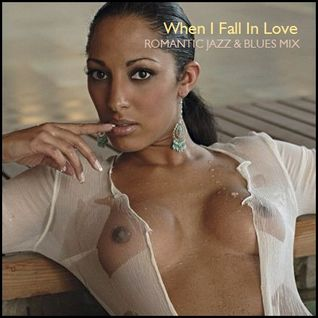 "ROMANTIC JAZZ & BLUES - ""When I Fall In Love"""