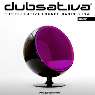 THE DUBSATIVA LOUNGE RADIO SHOW - DRS001