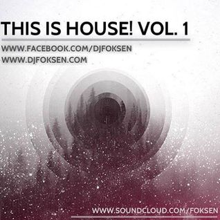 FOKSEN - THIS IS HOUSE! VOL.1