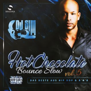 Hot Chocolate BOUNCE SLOW PART -V- BY DJ SIM