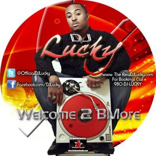 DJ Lucky - Welcome 2 Bmore (Baltimore Club Mix)