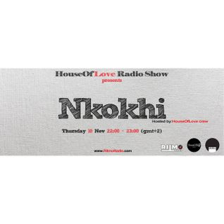 The House Of Love Radio Show by Dimi Stuff pres.Nkokhi 10.10.2016