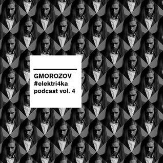 Gmorozov – #электри4ка podcast vol 4