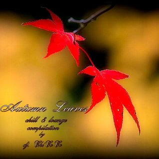 """"" AUTUMN LEAVES """" chill & lounge compilation"