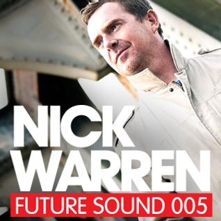 Future Sound 005 :: Nick Warren