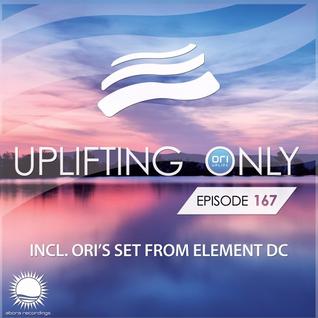 Ori Uplift - Uplifting Only 167 (April 21, 2016) (incl. Ori's Set at Element DC)
