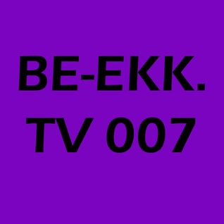 Dj John Bekk - BE-EKK.TV 007 Dec 15