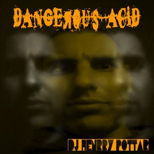 dangerous acid - dj henrry pottar
