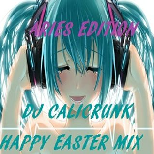 DJ CALICRUNK - EASTER MIX 4 5 15