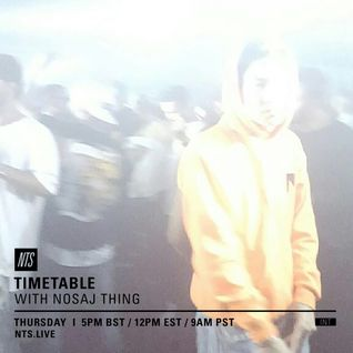 Timetable w/ Nosaj Thing - 21st July 2016