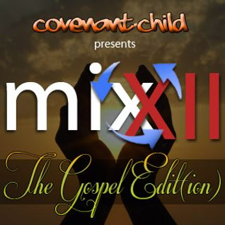 MIX'XII - The Gospel Edit(ion)