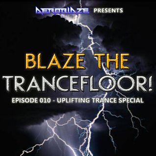 Blaze the Trancefloor! 010 Uplifting Special [24-08-2013]