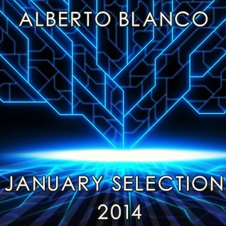 Alberto Blanco - January Selection / 2014