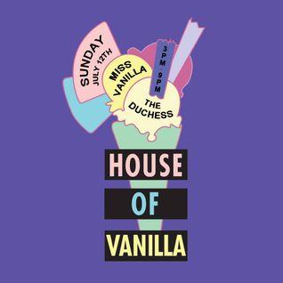 HOUSE OF VANILLA - LIVE MIX