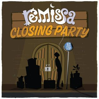 REMISSA CLOSING PARTY - Part 1 - The introduction