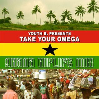 Take Your Omega (Ghana Hiplife Mix 2k5)