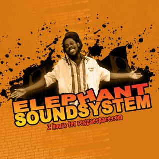 Elephant Sounds Reggae radioshow - June 12th  2013