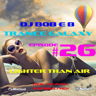Trance Galaxy Episode 26 (09-07-16) - LIGHTER THAN AIR