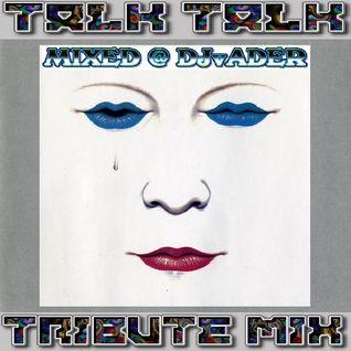 Talk Talk - Tribute Mix (Mixed @ DJvADER)