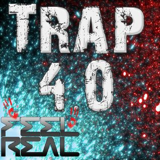 Dj Feel Real - Trap 4.0