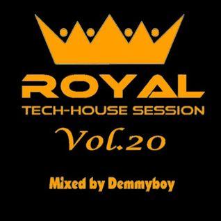 Royal Tech-House Session Vol.20 - Mixed by Demmyboy