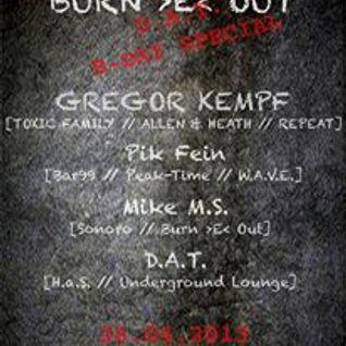 PIK-FEIN @ Burn >E< out ⎜Undergound Lounge - Aschaffenburg ⎜ 26.04.13