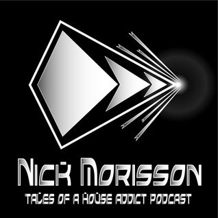 Nick Morisson - Tales Of A House Addict - Chapter 71 - TECHY & GROOVY HOUSE