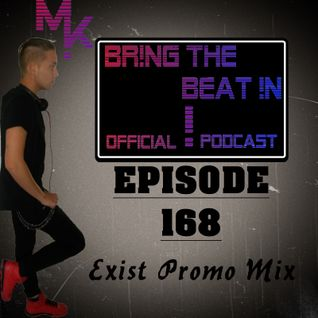 BR!NG THE BEAT !N Official Podcast [SPECIAL Episode 168; 30 Min Exist Promo Mix]
