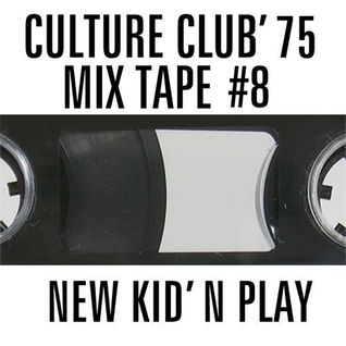 CULTURE CLUB '75 MIX TAPE #8 NEW KID'N PLAY