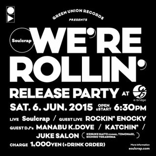 WE'RE ROLLIN' RELEASE PARTY Live at a-bridge 6.Jun 2015